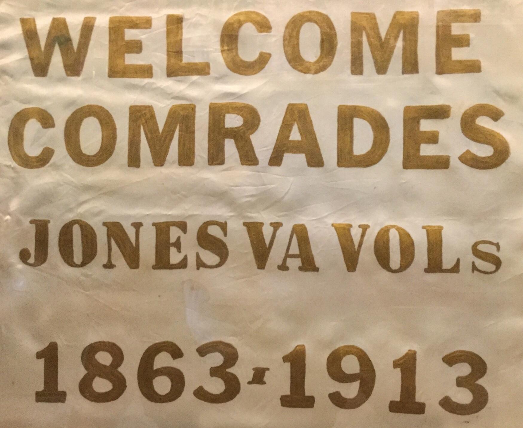 Welcome Comrades, Jones Virginia Voulunteers, 1863-1913